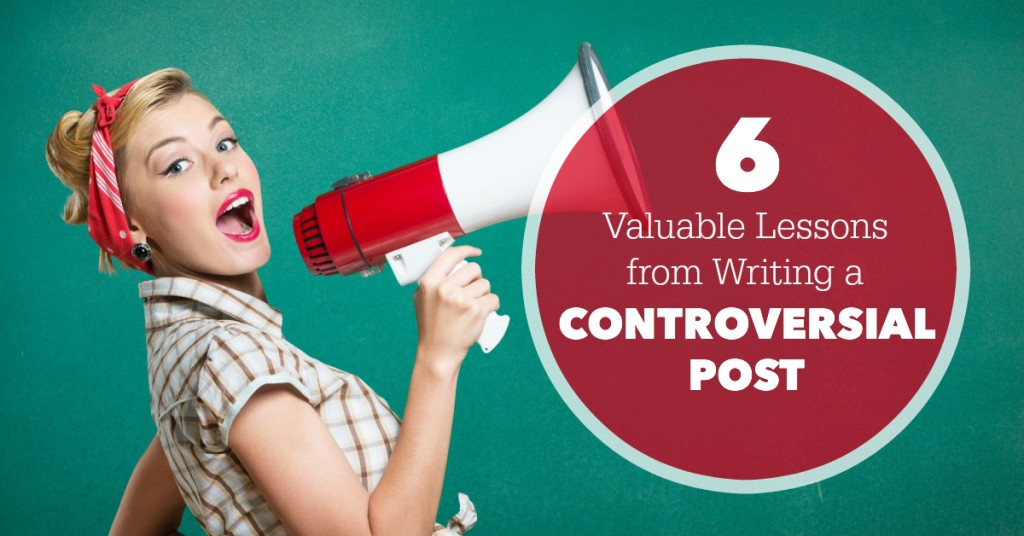 6 Lessons from Writing a Controversial Post