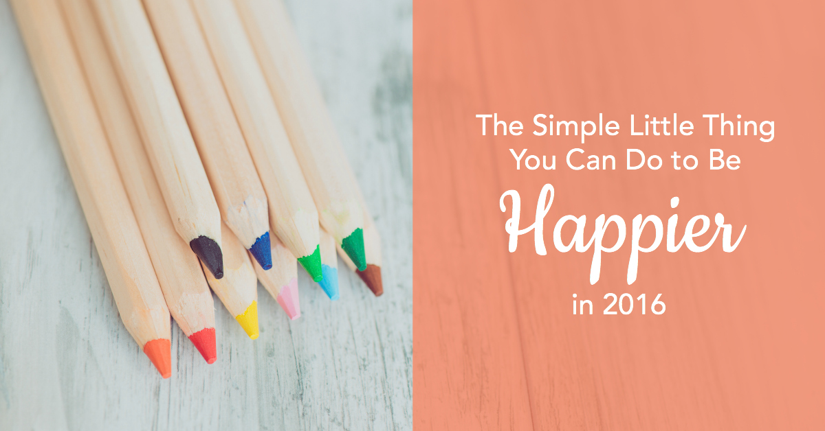 The Simple Little Thing You Can Do to Be Happier in 2016