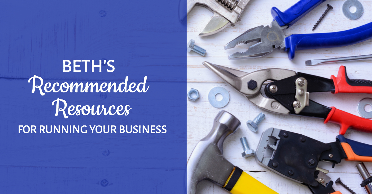 Beth's Recommended Resources for Marketing and Running Your Business