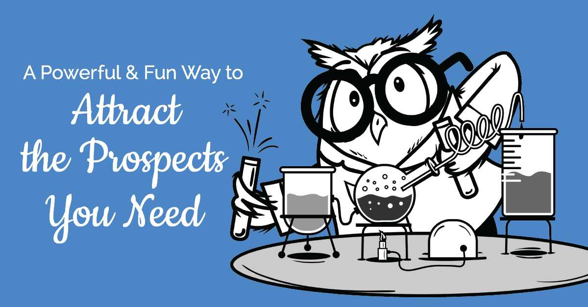 A Powerful and Fun Way to Attract the Prospects You Need