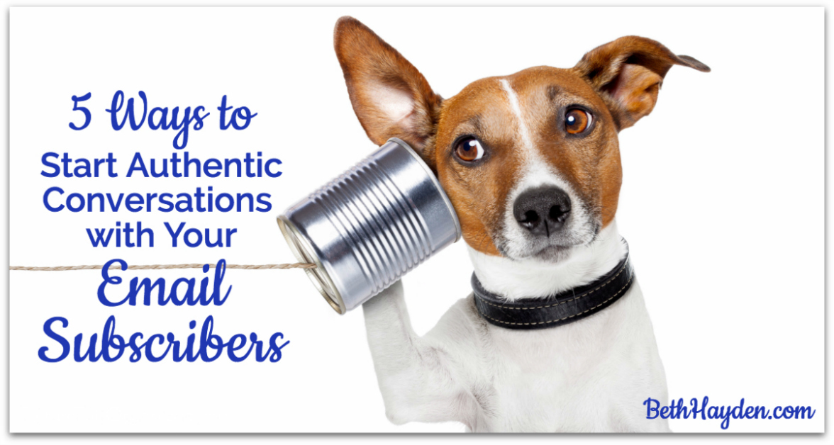 4 Ways to Start Authentic Conversations with Your Email Subscribers